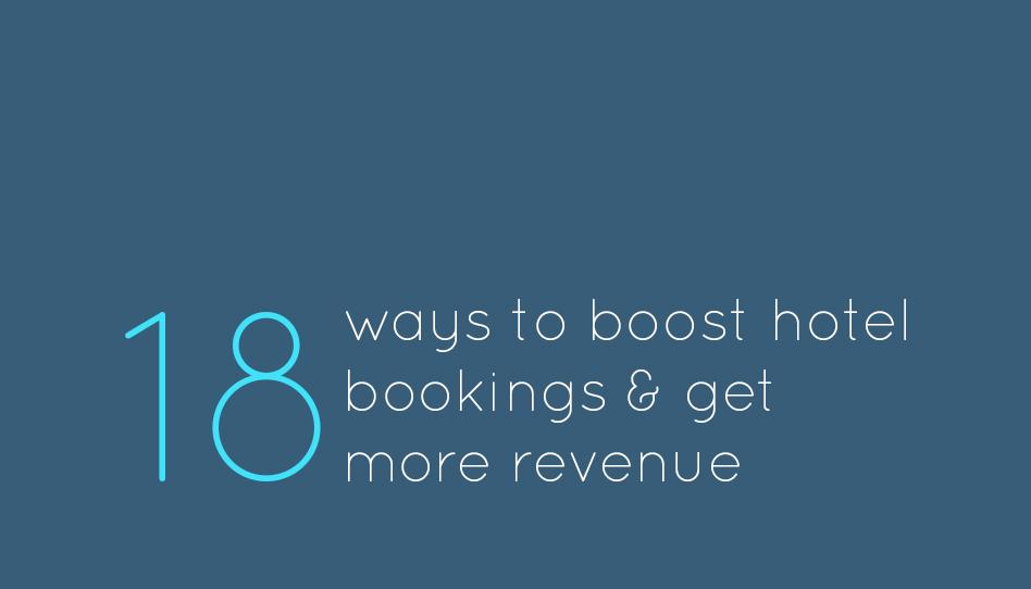 18 ways to boost hotel revenue