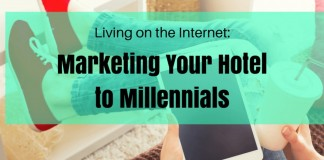 Hotel Marketing to Millennials